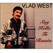 Vlad West: Say Hello to Russia