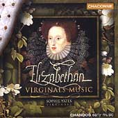 Elizabethan Keyboard Music / Sophie Yates