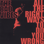 Bad Vibes: All the Right Ways to Do You Wrong [PA] *