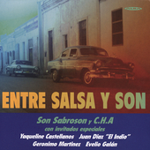 Son Sabroson/C.H.A.: Entire Salsa y Son Con Invitados Especiales