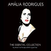 Amália Rodrigues: The Essential Collection