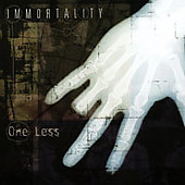 Immortality: One Less