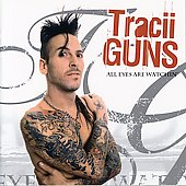 Tracii Guns: All Eyes Are Watchin' *