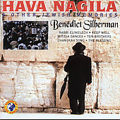 Benedict Silverman: Hava Nagila & Other Jewish Memories