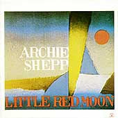 Archie Shepp: Little Red Moon