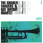 Charlie Shavers: Complete Recordings, Vol. 1 [Charlie Shavers/Ray Bryant Quartet]