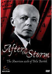 After the Storm: The American Exile of Bela Bartok [DVD]