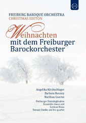Christmas with the Freiburg Baroque Orchestra - Works by J.S. Bach, Baylere, Corelli, Mauersberger, Mozart, Vivaldi, Handel / Angelika Kirchschlager, soprano; Barbara Bonney, soprano; Matthias Goerne, baritone [2 DVDs]