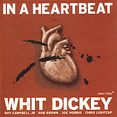 Whit Dickey: In a Heartbeat *