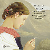Mendelssohn: Sacred Choral Music / Hill, et al