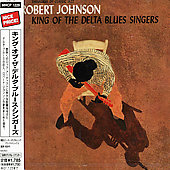 Robert Johnson: King of the Delta Blues Singers