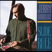Jerry Douglas (Dobro): Slide Rule