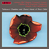 Tableaux - Music of Peter Child / Martinez, Lontano Ensemble