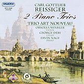Reissiger: Two Piano Trios / Trio Art Nouveau