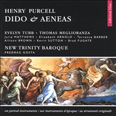 Henry Purcell: Dido & Aeneas / Evelyn Tubb; Thomas Meglioranza. Predrag Gosta, New Trinity Baroque;