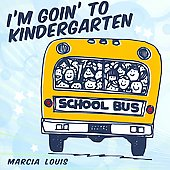 Marcia Louis: I'm Goin' To Kindergarten