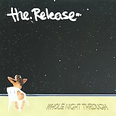 The Release: Whole Night Through