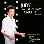 Judy Garland: Judy On Broadway Tonight! With Friends...
