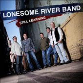 The Lonesome River Band: Still Learning