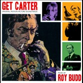 Roy Budd: Get Carter [1971 British Score] [2010 Revised Edition]