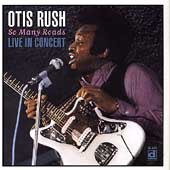 Otis Rush: So Many Roads: Live in Concert [CD Bonus Tracks]