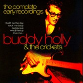 Buddy Holly/Buddy Holly & the Crickets: The Complete Early Recordings
