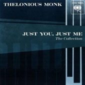 Thelonious Monk: Just You Just Me: Best Of Thelonious Monk