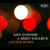Behn Gillece/Ken Fowser: Little Echo
