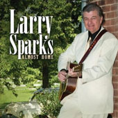 Larry Sparks: Almost Home *