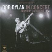 Bob Dylan: Bob Dylan in Concert: Brandeis University 1963