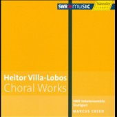Heitor Villa-Lobos: Choral Works