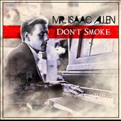 Mr. Isaac Allen: Don't Smoke