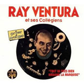 Ray Ventura: Du Caf' Conc' au Music Hall