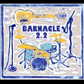 Barnacle 2.2: Barnacle 2.2 [Digipak]