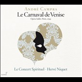 Andr&#233; Campra: Le Carnaval de Venise / Le Concert Sprituel