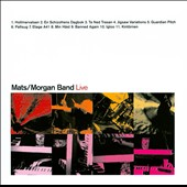 Mats/Morgan Band: Live