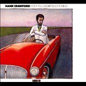 Hank Crawford: Don't You Worry 'Bout a Thing [Digipak]