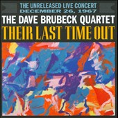 The Dave Brubeck Quartet: Their Last Time Out: The Unreleased Live Concert, December 26, 1967
