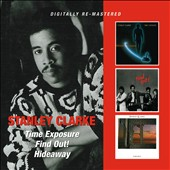 Stanley Clarke (Double Bass): Time Exposure/Find Out!/Hideaway