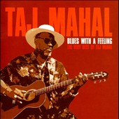 Taj Mahal: Blues With A Feeling: The Very Best Of Taj Mahal