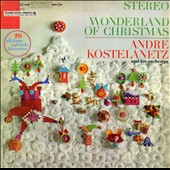 Andr&#233; Kostelanetz: Wonderland of Christmas