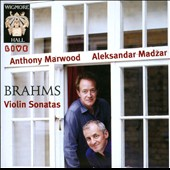Brahms: Violin Sonatas / Anothony Marwood, Aleksandar Madzar