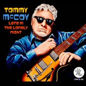 Tommy McCoy: Late in the Lonely Night [Digipak]