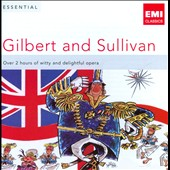 Essential Gilbert & Sullivan - Over 2 hours of witty and delightful operaetta