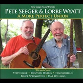 Lorre Wyatt/Pete Seeger (Folk Singer): A More Perfect Union [Digipak] *