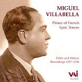 Miguel Villabella - Prince of French Tenors (1927-1936)