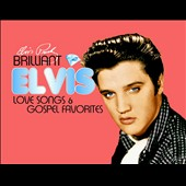 Elvis Presley: Brilliant Elvis: Love Songs & Gospel Favourites [Digipak]