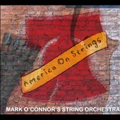 Jeffrey Grogan/Mark O'Connor's String Orchestra/Mark O'Connor (Violin): America on Strings