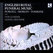English Royal Funeral Music: Purcell, Morley, Tomkins / Vox Luminis; Guy Penson: virginal