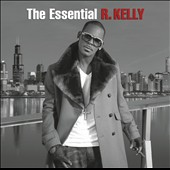 R. Kelly: The Essential R. Kelly [Clean]